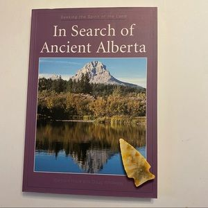 In Search of Ancient Alberta by Barbara Huck and Doug Whiteway trade paperback